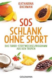 SOS Schlank ohne Sport, Katharina Bachmann