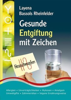 Gesunde Entgiftung mit Zeichen/Layena Bassols Rheinfelder