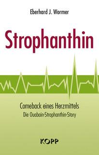 Strophanthin/Eberhard J. Wormer