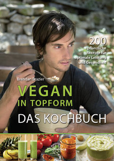 Vegan in Topform - Das Kochbuch/Brendan Brazier