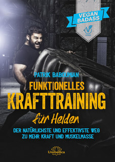 Funktionelles Krafttraining für Helden - E-Book/Patrik Baboumian