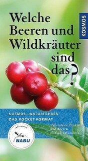 Welche Wildkräuter und Beeren sind das?/Eva M Dreyer