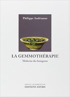 La gemmothérapie, médecine des bourgeons, Philippe Andrianne