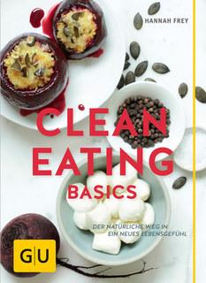 Clean Eating Basics/Hannah Frey