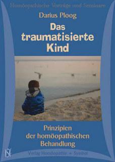 Das traumatisierte Kind. Prinzipien der homöopathischen Behandlung. - 9 CD's/Darius Ploog