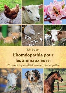 L'homéopathie pour les animaux aussi/Alain Duport
