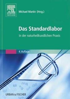 Das Standardlabor in der naturheilkundlichen Praxis/Michael Martin