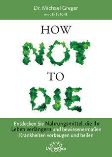 How Not To Die/Michael Greger / Gene Stone