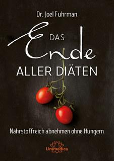 Das Ende aller Diäten - E-Book, Joel Fuhrman
