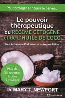 Le pouvoir thérapeutique du régime cétogène et de l'huile de coco/Mary T. Newport