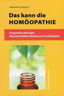 Das kann die HOMÖOPATHIE/Aleksandar Stefanovic