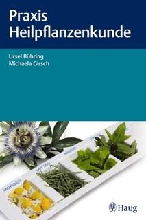 Praxis Heilpflanzenkunde/Ursel Bühring / Michaela Girsch