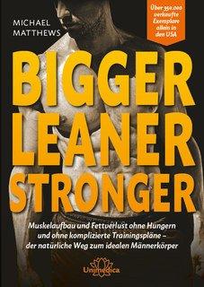 Bigger Leaner Stronger/Michael Matthews