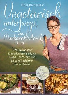 Vegetarisch unterwegs im Markgräflerland/Elisabeth Zumkehr