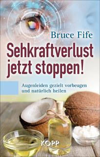 Sehkraftverlust jetzt stoppen!/Bruce Fife