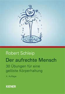 Der aufrechte Mensch/Robert Schleip