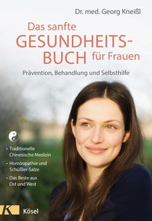 Das sanfte Gesundheitsbuch für Frauen, Georg Dr.med Kneißl