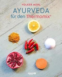 Ayurveda für den Thermomix/Volker Mehl