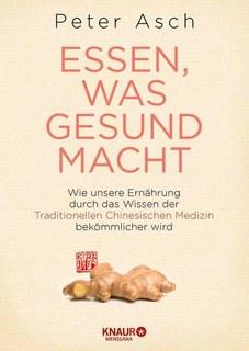 Essen, was gesund macht/Peter Asch