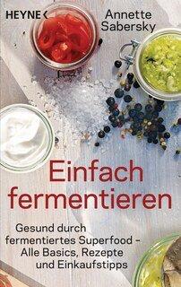 Einfach fermentieren/Annette Sabersky