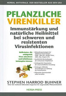 Pflanzliche Virenkiller. Immunstärkung und natürliche Heilmittel bei schweren und resistenten Virusinfektionen., Stephen Harrod Buhner
