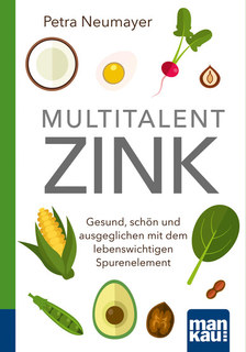 Multitalent Zink. Kompakt-Ratgeber/Petra Neumayer