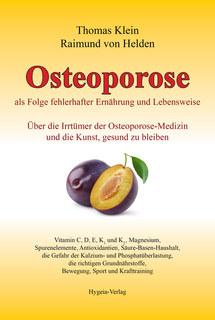 Osteoporose als Folge fehlerhafter Ernährung und Lebensweise/Thomas Klein / Raimund von Helden