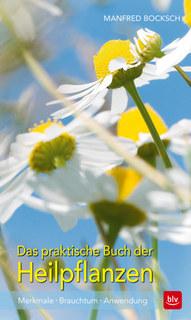 Das praktische Buch der Heilpflanzen/Manfred Bocksch