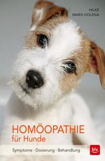 Homöopathie für Hunde/Hilke Marx-Holena