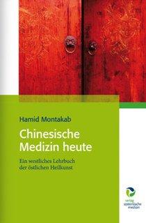 Chinesische Medizin heute/Hamid Montakab