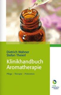 Klinikhandbuch Aromatherapie/Dietrich Wabner / Stefan Theierl