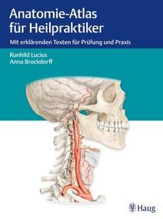 Anatomie-Atlas für Heilpraktiker/Runhild Lucius / Anna Brockdorff