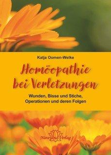 Homöopathie bei Verletzungen/Katja Oomen-Welke