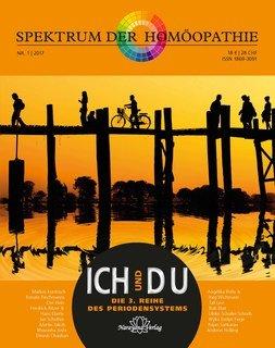Spektrum der Homöopathie 2017-1, Ich und Du  Siliziumserie, die 3. Reihe des Periodensystems/Narayana Verlag