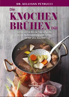 Die Knochenbrühen-Diät/Kellyann Petrucci