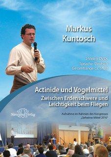 Actinide und Vogelmittel - 2 DVD's/Markus Kuntosch