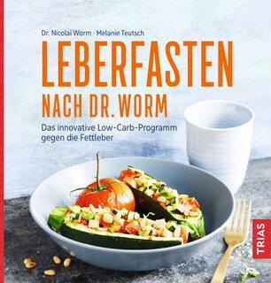 Leberfasten nach Dr. Worm - Mängelexemplar/Nicolai Worm / Melanie Teutsch