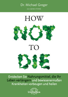 How Not To Die - E-Book/Michael Greger / Gene Stone