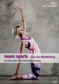 mami sports - funktionelles Beckenbodentraining - 1 DVD/Vroni Raab-Kronski