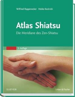 Atlas Shiatsu, Wilfried Rappenecker / Meike Kockrick