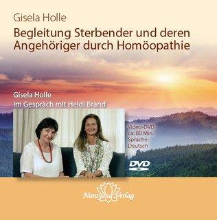 Begleitung Sterbender und deren Angehöriger durch Homöopathie - 1 DVD/Gisela Holle