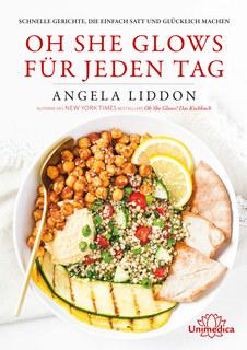 Oh She Glows für jeden Tag/Angela Liddon