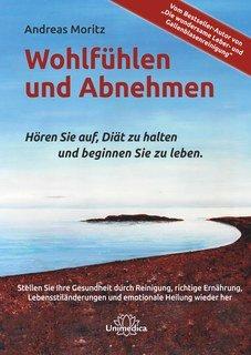 Andreas Moritz: Wohlfühlen und Abnehmen - Sonderangebot