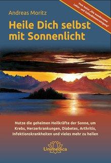 Andreas Moritz: Heile dich selbst mit Sonnenlicht - Sonderangebot