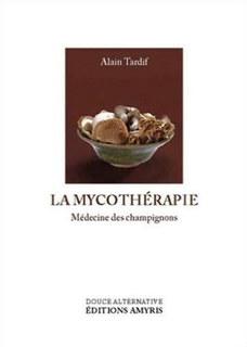 La Mycothérapie/Alain Tardif