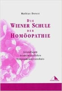 Die Wiener Schule der Homöopathie/Mathias Dorcsi
