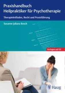 Praxishandbuch Heilpraktiker für Psychotherapie/Susanne Juliana Bosch