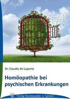 Homöopathie bei psychischen Erkrankungen/Claudia de Laporte