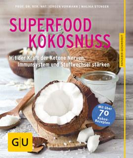 Superfood Kokosnuss, Hobelsber, Bernhard / König, Ira / Vormann, Jürgen / Malika Stenger