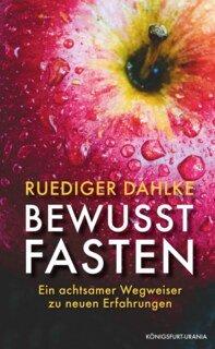 Bewusst fasten, Rüdiger Dahlke